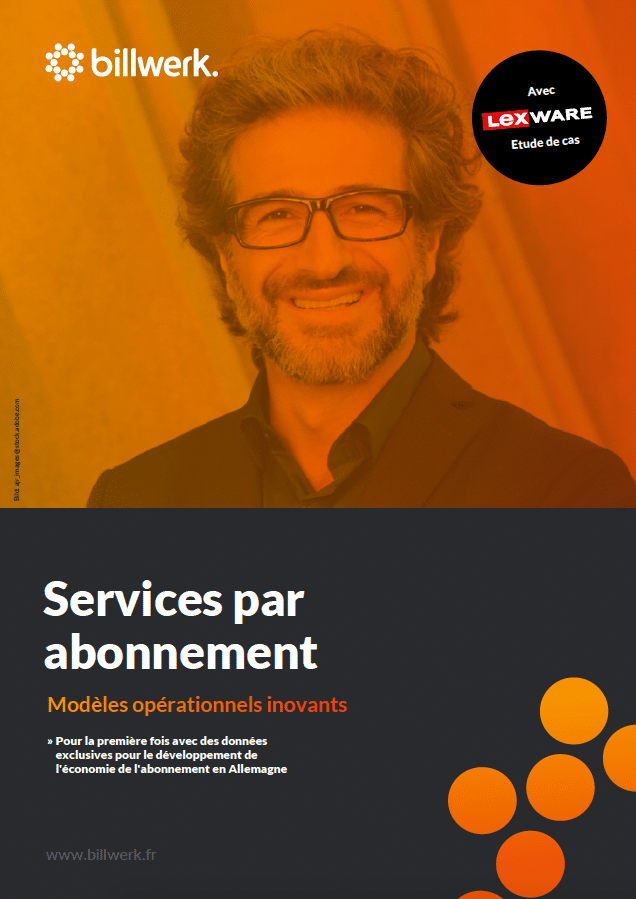 Subscription Based Services | Modèles opérationnels innovants | billwerk GmbH Whitepaper Télécharger